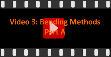 Video 3: Bending methods part A