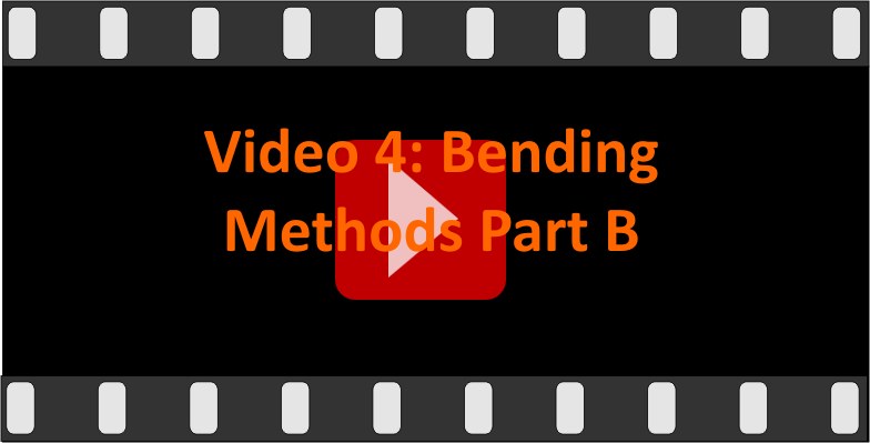 Video 4: Bending methods part B